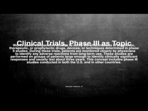 Medical vocabulary: What does Clinical Trials, Phase III as Topic mean