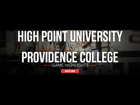 High Point vs Providence College | 2017 College Lacrosse Highlights