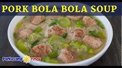Pork Bola Bola Soup with Misua and Patola Recipe