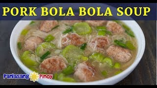 Pork Bola Bola Soup with Misua and Patola