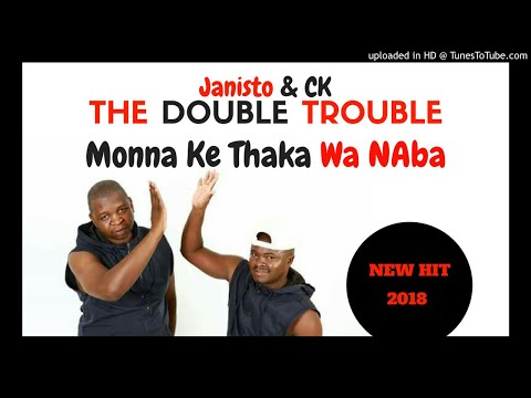 The Double Trouble - Monna Ke Thaka Wa Naba