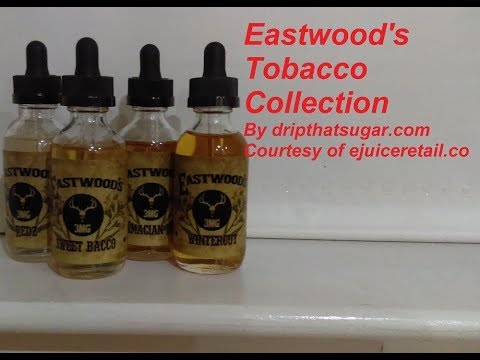 Eastwood's Tobacco E-liquid collection - A Juice Review, courtesy of ejuiceretail.co