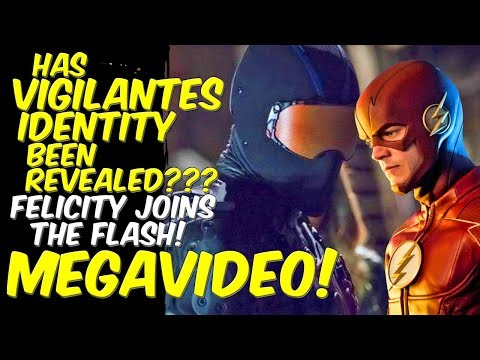 Vigilantes Identity Revealed?! Felicity Joins The Flash! MEGAVIDEO! Supergirl & Legends Of Tomorrow!