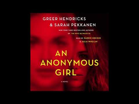 An Anonymous Girl, by Greer Hendricks and Sarah Pekkanen Audiobook Excerpt Mp3