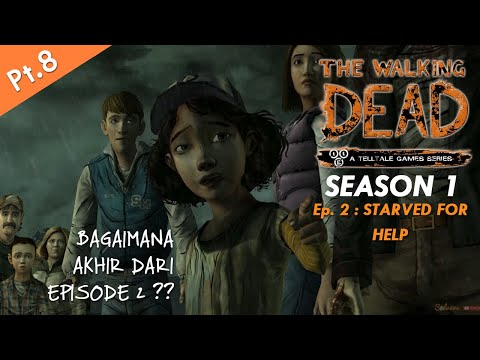 The Walking Dead Game Season 1 - Episode 2 : STARVED FOR HELP - END | Part 8 PC Gameplay Indonesia