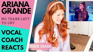 "VOCAL COACH REACTS - Ariana Grande ""No Tears Left to Cry"""