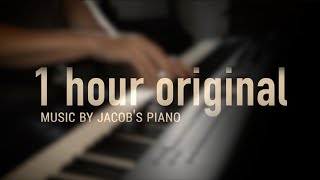 1 HOUR ORIGINAL RELAXING PIANO \\ Jacob's Piano