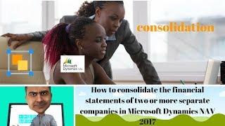 How to consolidate the statements of companies into a cons. FS in Microsoft Dynamics NAV 2017