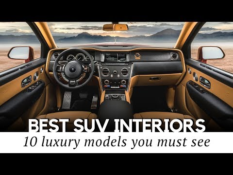 Top 10 New Luxury SUVs with the Most Expensive Interior Designs in 2019