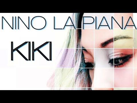 Nino La Piana  - KIKI ( Official Music Video )