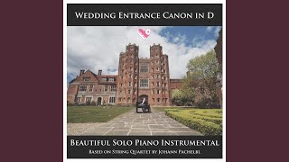 Gambar cover Wedding Entrance Canon in D (Full Length Piano Version)