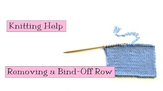 Knitting Help - Rem๐ving a Bind Off Row