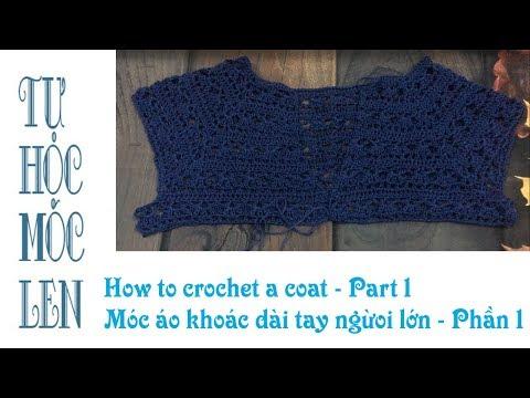 Móc áo Khoác Người Lớn Phần 1 - Crochet A Coat