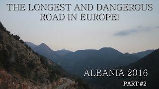 #2 The most dangerous road in Europe Самая опасная дорога Европы |Албания 2016|