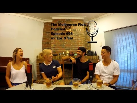 The Melbourne Flow Podcast Episode008 Part1 Australian Podcast Melbourne Based