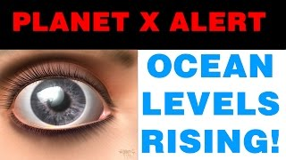 PLANET X ALERT: OCEANS RISING ALL AROUND THE WORLD