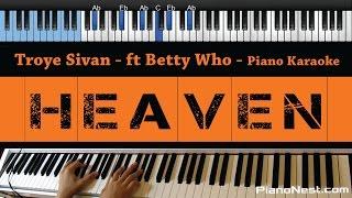 Troye Sivan - Heaven ft. Betty Who - LOWER Key (Piano Karaoke / Sing Along)