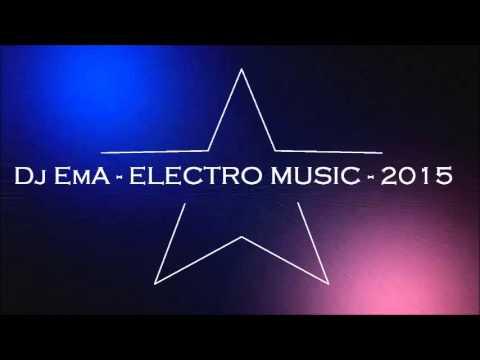 Dj EmA - ELECTRO MUSIC 2015 - Special sound
