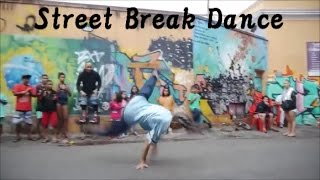 Amazing Street Break Dance
