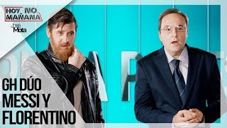 GH dúo con Messi y Florentino   Hoy no Mañana #3  JM