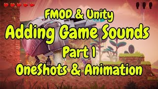 FMOD & Unity | Adding Game Sounds | Part 1 - OneShots & Animation