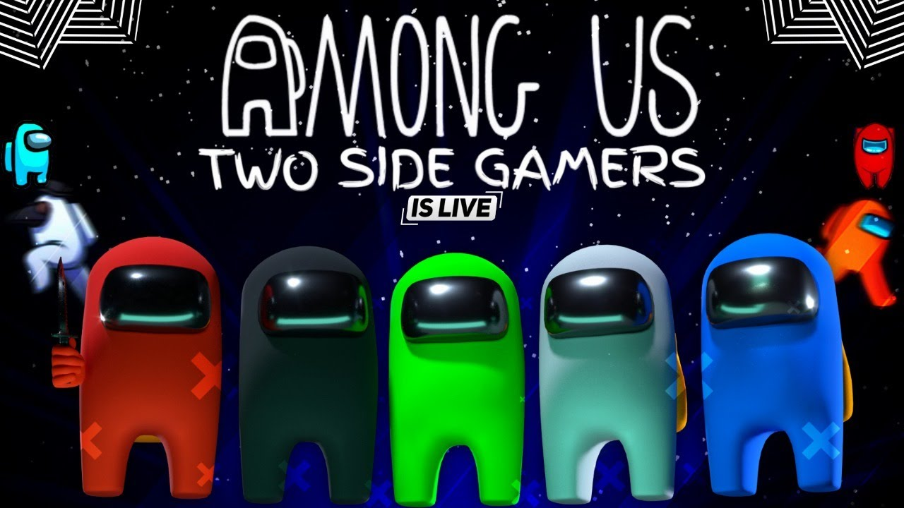 AMONG US SHAANT STREAM- TWO SIDE GAMERS