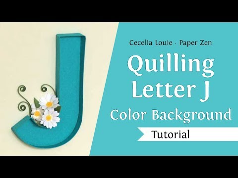 Quilling Letter J - How to Make Background Color and Daisies - Quilling Tutorial