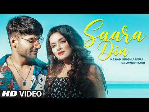 Saara Din (Official Music Video) | Karan Singh Arora | Avneet Kaur | T-Series