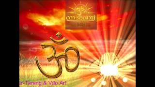 SHANTI MANTRA -- OM SAHANA VAVATU by kamal sharma for Sur-Tarang:Vdeo Art..