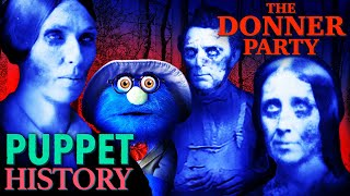 The Grisly Journey of The Donner Party • Puppet History
