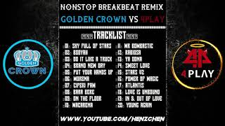 NONSTOP BREAKBEAT REMIX 2018 [ GOLDEN CROWN & 4PLAY JAKARTA ]