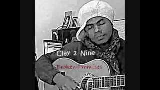 Clay 2 Nine-Broken Promises