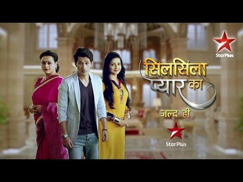 Silsila Pyaar Ka, Coming Soon on STAR Plus