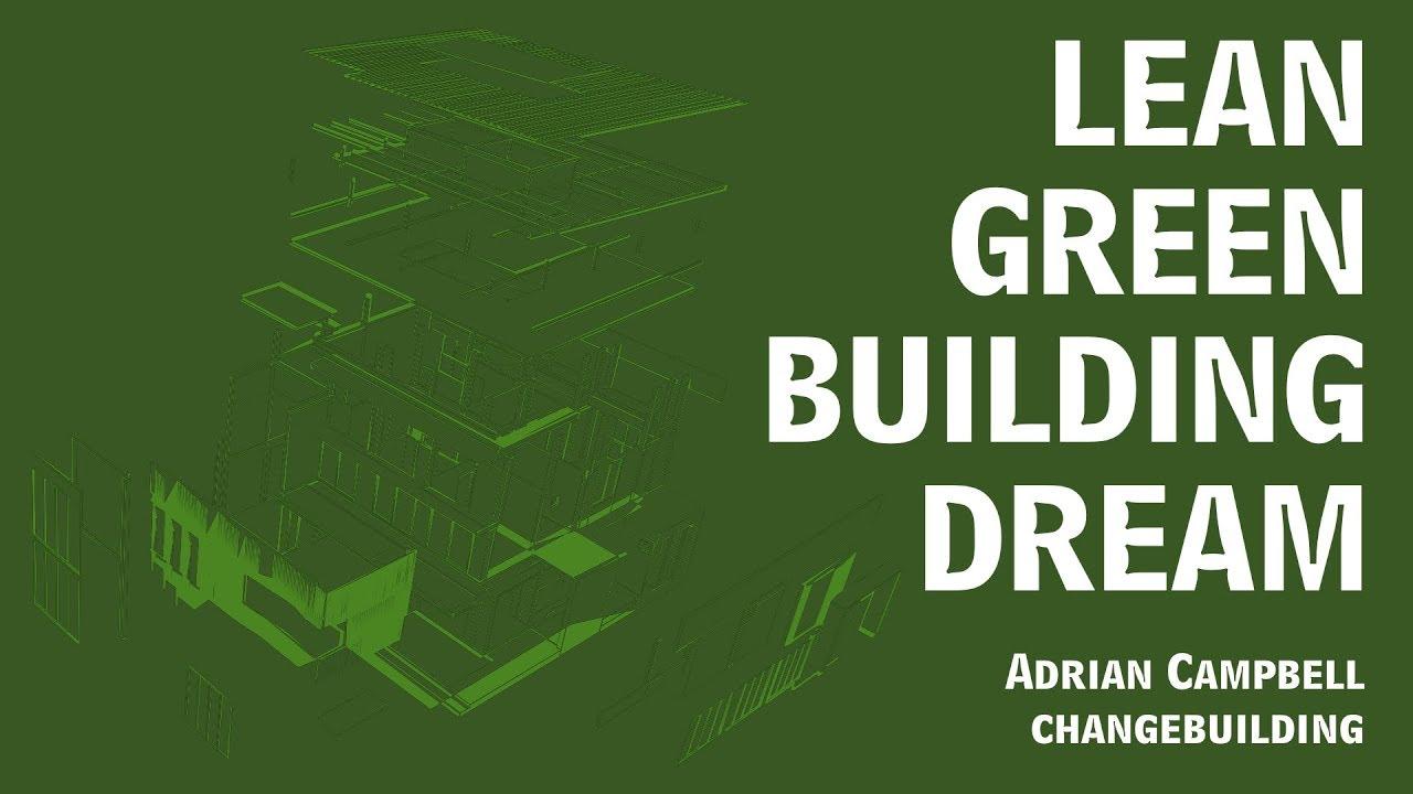 Lean Green Building Dream
