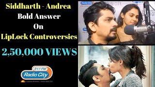 Siddharth & Andrea Bold Answer on Lip lock Controversy | Aval Exclusive