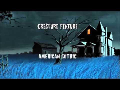 Creature Feature - American Gothic