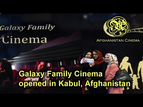 Galaxy Family CInema opened in Kabul, Afghanistan