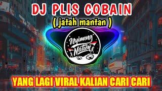 DJ PLIS COBAIN (Jatah Mantan) - DJ TERBARU 2021 YANG LAGI VIRAL DI TIK TOK YANG DI CARI CARI KALIAN