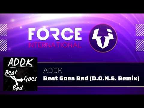ADDK - Beat Goes Bad (D.O.N.S. Remix / HQ)