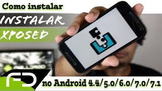 Como instalar Xposed no Android 4.4/5.0/6.0/7.0/7.1/8.0/8.1