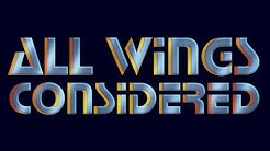 All Wings Considered - Episode 1 - Ground Below, Heavens Above