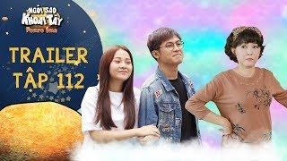 Ngôi sao khoai tây|trailer tập 112: Song Nghi, Hoàng Vũ