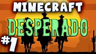 Minecraft Desperado #1 - Once Upon A Time In The West
