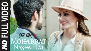 Full Video: Mohabbat Nasha Hai Song | Hate Story IV |  Neha Kakkar | Tony Kakkar | Karan Wahi