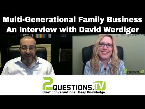 Multi-Generational Family Business - An Interview With David Werdiger