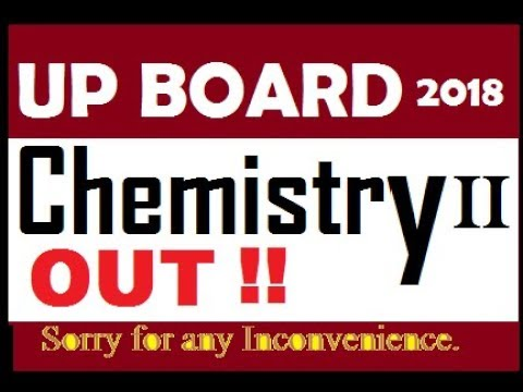 UP BOARD CHEMISTRY SECOND PAPER OUT||