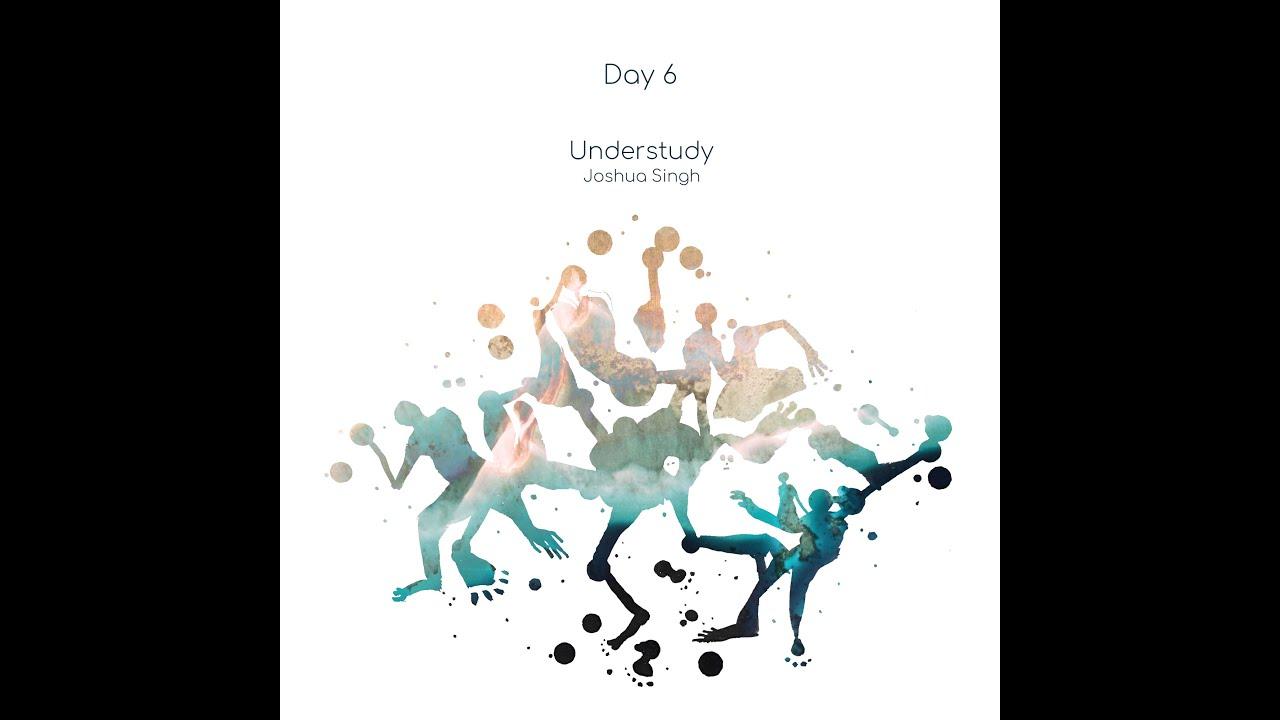 Joshua Singh - Day 6 (Feat. k o k u m)