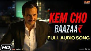 Kem Cho | Baazaar | Full Audio Song | Tanishk Bagchi | Ikka