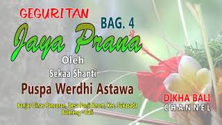 Geguritan Jaya Prana Bag. 4│sekaa Shanti Puspa Werdhi Astawa