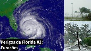Perigos da Flórida #2: Furacões